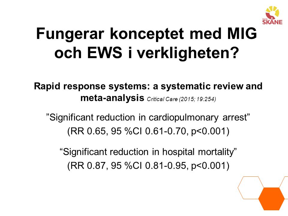 "Fungerar konceptet med MIG och EWS i verkligheten? Rapid response systems: a systematic review and meta-analysis Critical Care (2015; 19:254) ""Signifi"
