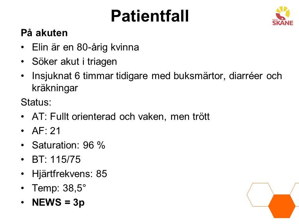 Patientfall På akuten Elin är en 80-årig kvinna Söker akut i triagen Insjuknat 6 timmar tidigare med buksmärtor, diarréer och kräkningar Status: AT: F