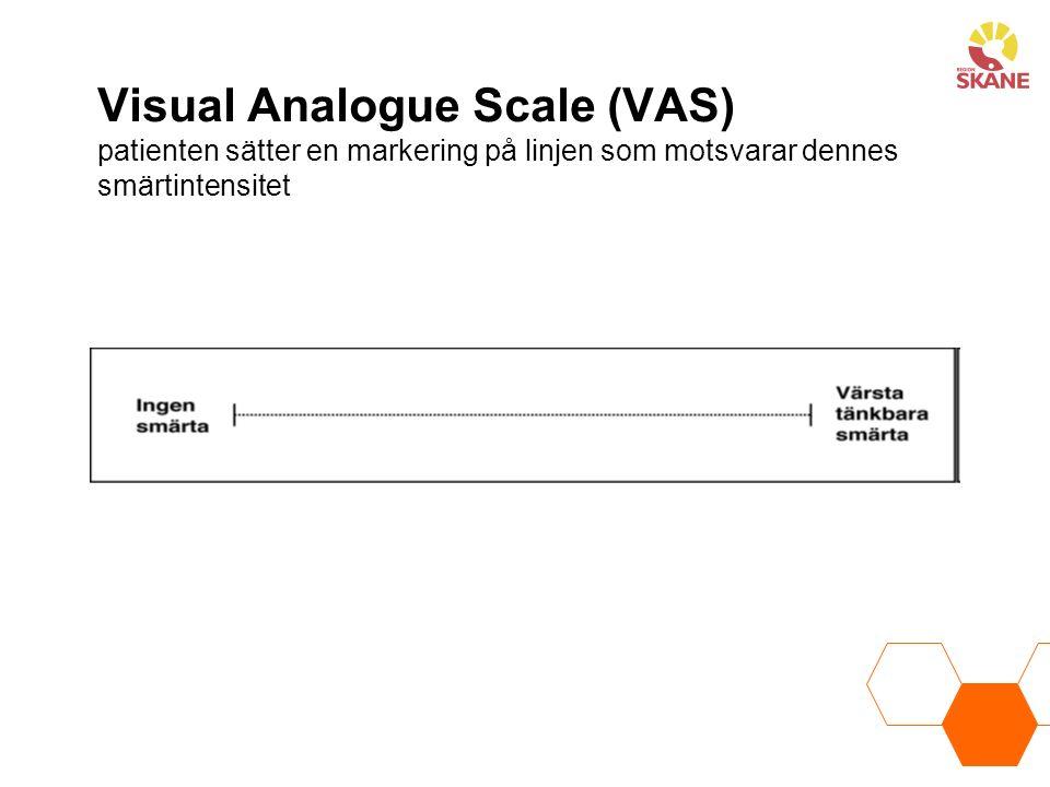 Visual Analogue Scale (VAS) patienten sätter en markering på linjen som motsvarar dennes smärtintensitet