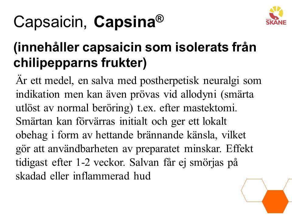 Är ett medel, en salva med postherpetisk neuralgi som indikation men kan även prövas vid allodyni (smärta utlöst av normal beröring) t.ex. efter maste