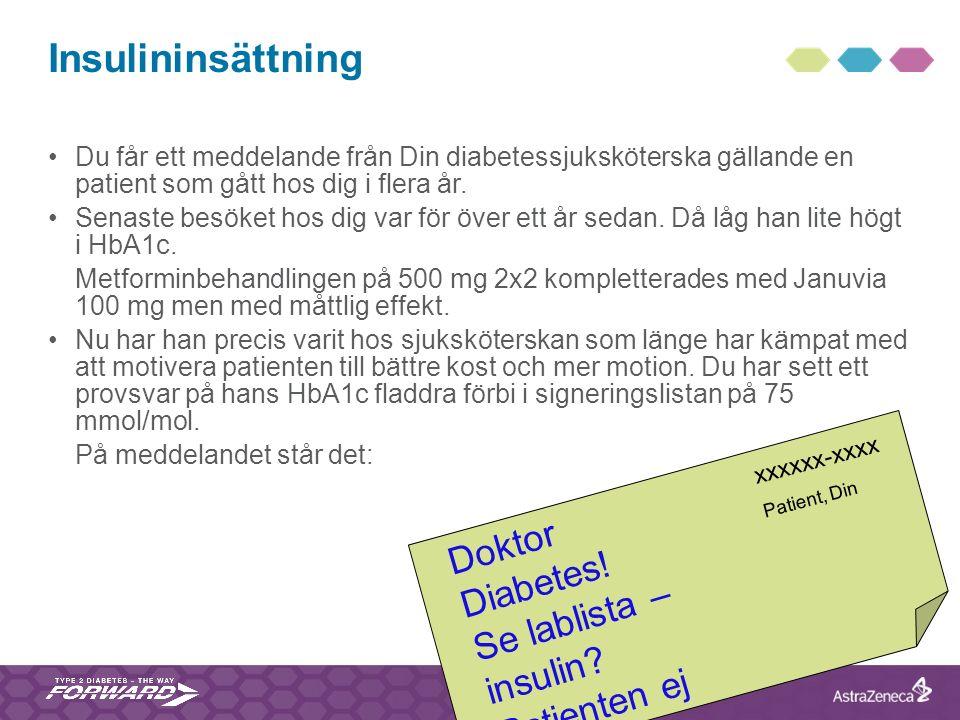 Du får ett meddelande från Din diabetessjuksköterska gällande en patient som gått hos dig i flera år. Senaste besöket hos dig var för över ett år seda
