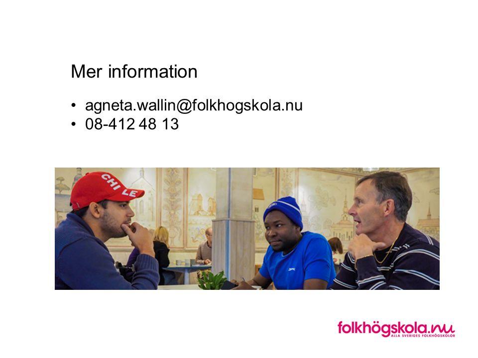 Mer information agneta.wallin@folkhogskola.nu 08-412 48 13