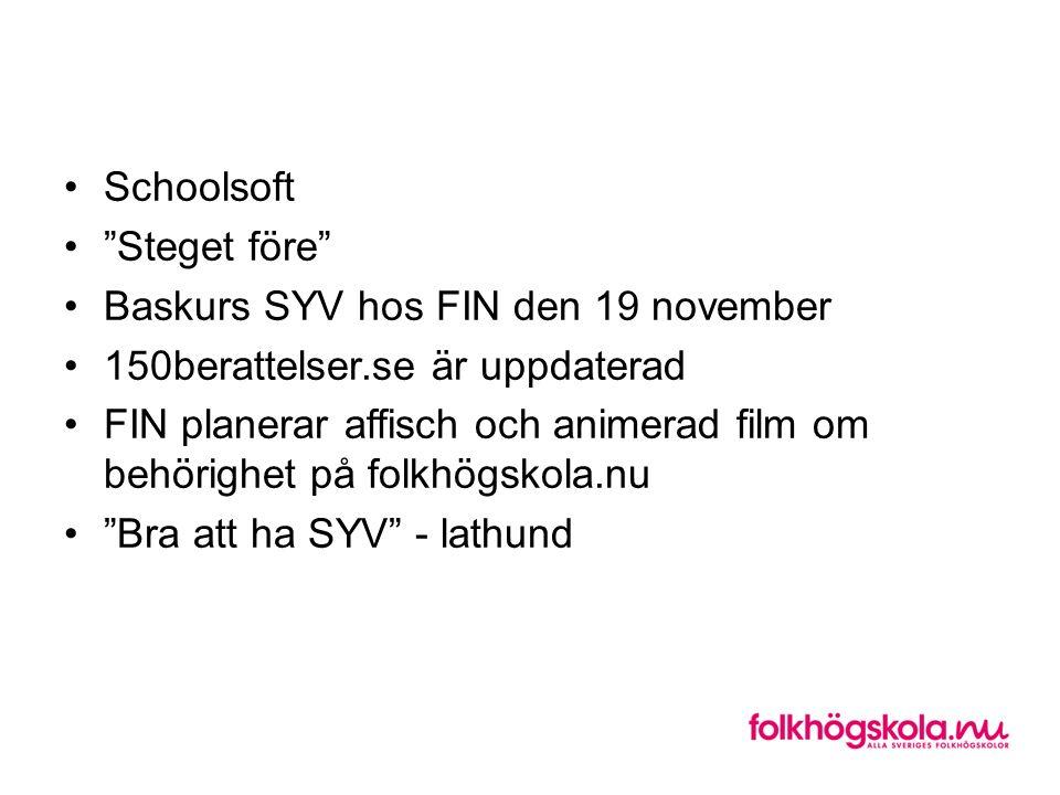 """Schoolsoft """"Steget före"""" Baskurs SYV hos FIN den 19 november 150berattelser.se är uppdaterad FIN planerar affisch och animerad film om behörighet på f"""