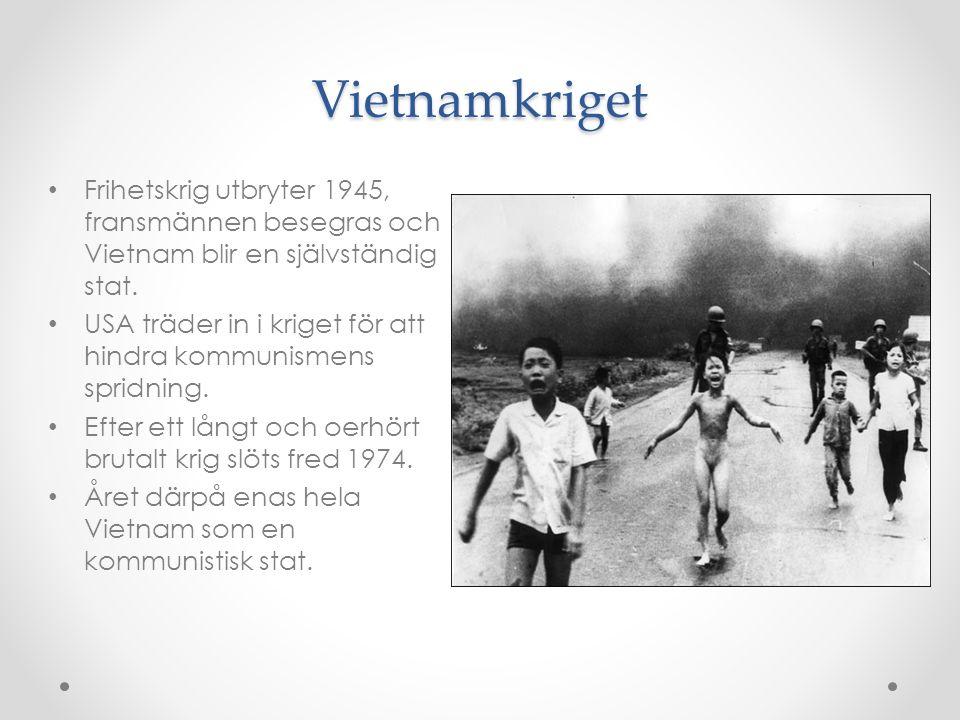 Vietnamkriget Frihetskrig utbryter 1945, fransmännen besegras och Vietnam blir en självständig stat. USA träder in i kriget för att hindra kommunismen