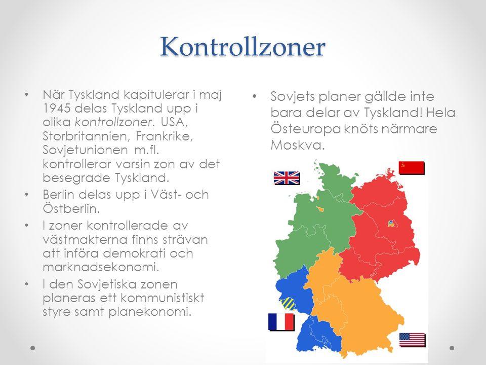 Kontrollzoner Sovjets planer gällde inte bara delar av Tyskland! Hela Östeuropa knöts närmare Moskva. När Tyskland kapitulerar i maj 1945 delas Tyskla