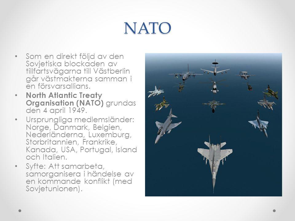NATO Som en direkt följd av den Sovjetiska blockaden av tillfartsvägarna till Västberlin går västmakterna samman i en försvarsallians. North Atlantic