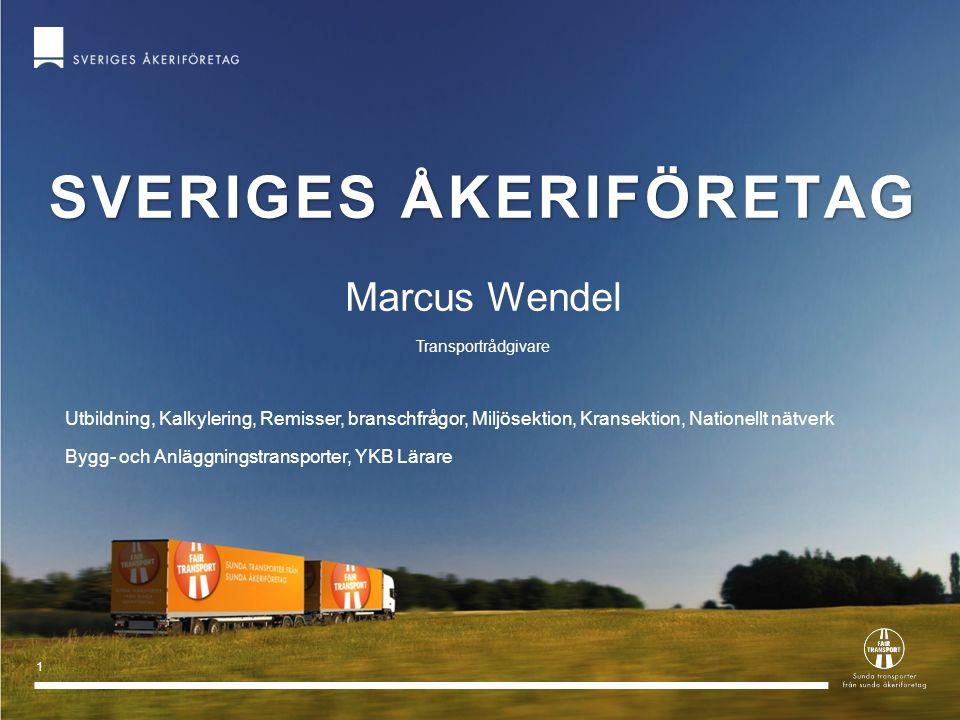 1 SVERIGES ÅKERIFÖRETAG Marcus Wendel Transportrådgivare Utbildning, Kalkylering, Remisser, branschfrågor, Miljösektion, Kransektion, Nationellt nätve