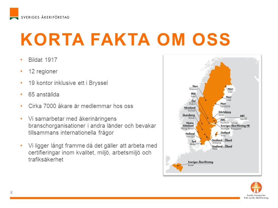 VÅR ORGANISATION 9