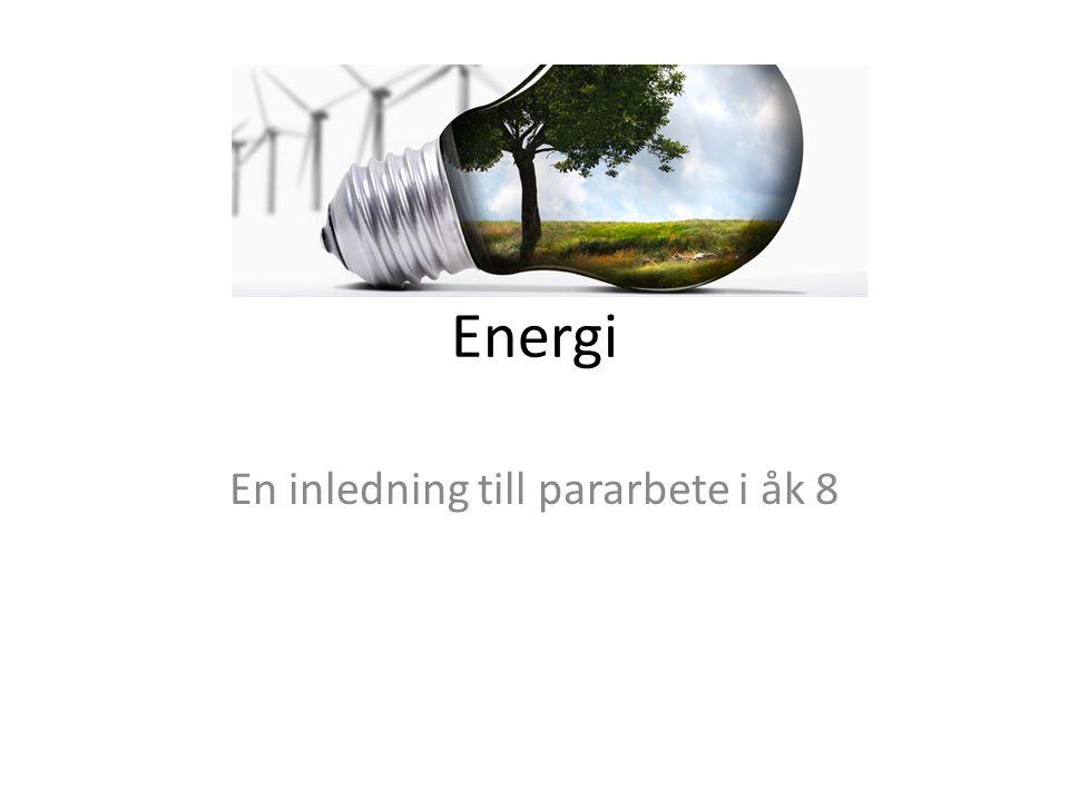 Energi En inledning till pararbete i åk 8