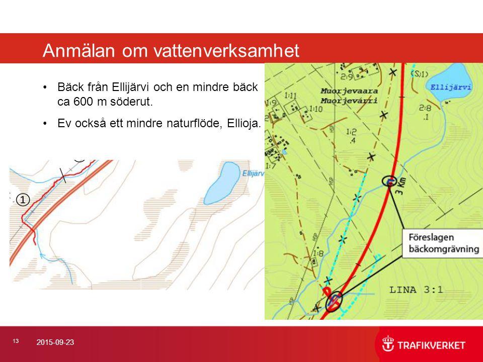 13 2015-09-23 Anmälan om vattenverksamhet Bäck från Ellijärvi och en mindre bäck ca 600 m söderut. Ev också ett mindre naturflöde, Ellioja.