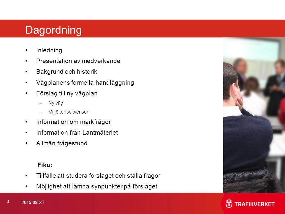 2 2015-09-23 Inledning Presentation av medverkande Bakgrund och historik Vägplanens formella handläggning Förslag till ny vägplan –Ny väg –Miljökonsek