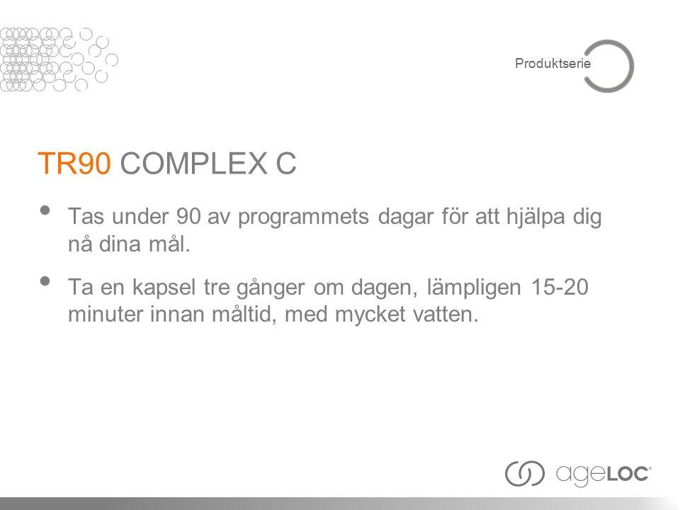 TR90 COMPLEX C Tas under 90 av programmets dagar för att hjälpa dig nå dina mål.