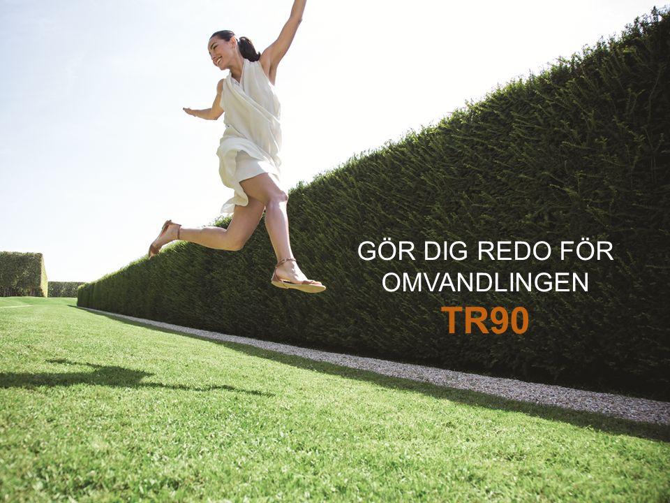 GÖR DIG REDO FÖR OMVANDLINGEN TR90