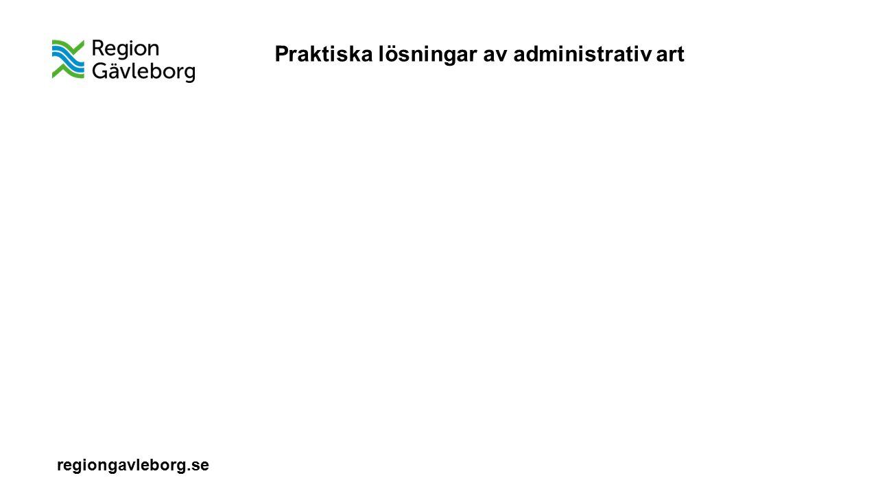 regiongavleborg.se Praktiska lösningar av administrativ art
