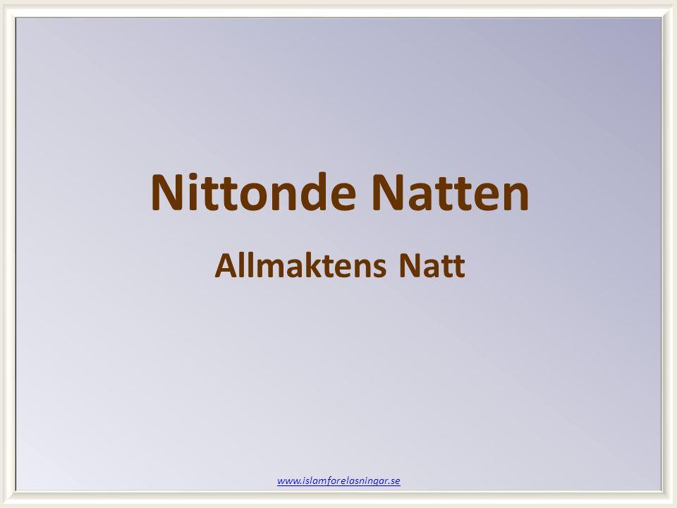 www.islamforelasningar.se Nittonde Natten Allmaktens Natt
