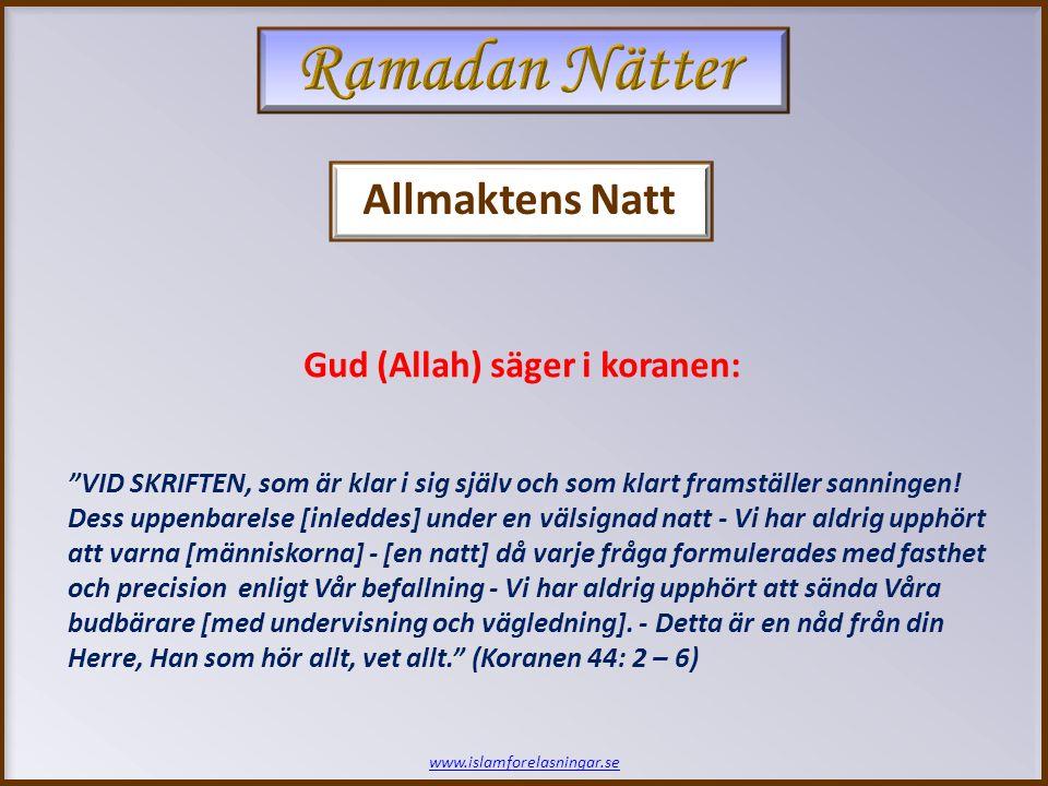 www.islamforelasningar.se VID SKRIFTEN, som är klar i sig själv och som klart framställer sanningen.