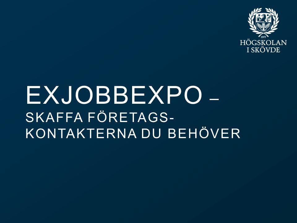 Bild 10 EXJOBBEXPO EXJOBBFRUKOST 2015 VÄLKOMMEN TILL EXJOBBEXPO.