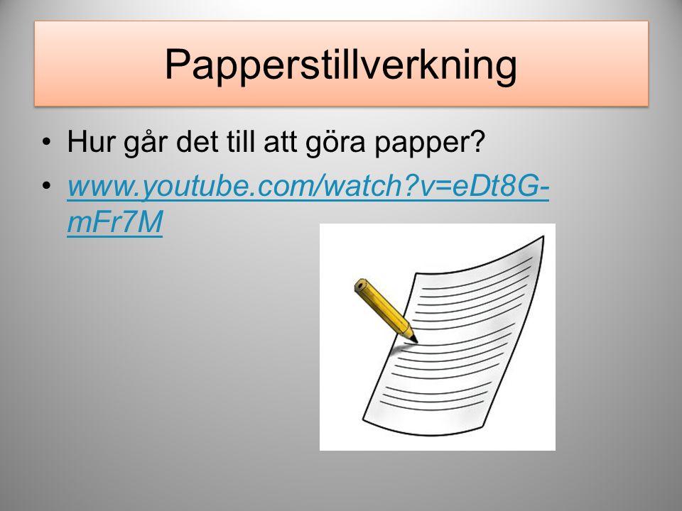 Papperstillverkning Hur går det till att göra papper.