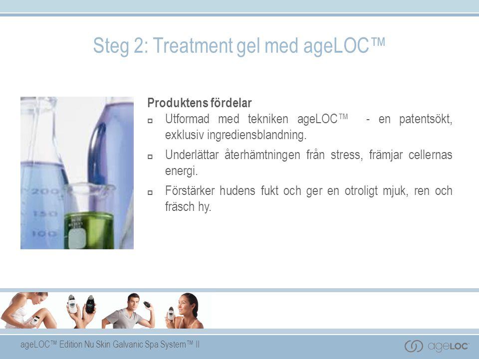 ageLOC™ Edition Nu Skin Galvanic Spa System™ II Produktens fördelar  Utformad med tekniken ageLOC™ - en patentsökt, exklusiv ingrediensblandning.