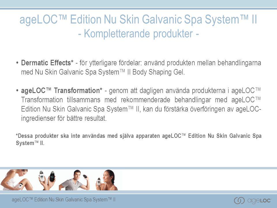 ageLOC™ Edition Nu Skin Galvanic Spa System™ II - Kompletterande produkter - Dermatic Effects* - för ytterligare fördelar: använd produkten mellan behandlingarna med Nu Skin Galvanic Spa System™ II Body Shaping Gel.