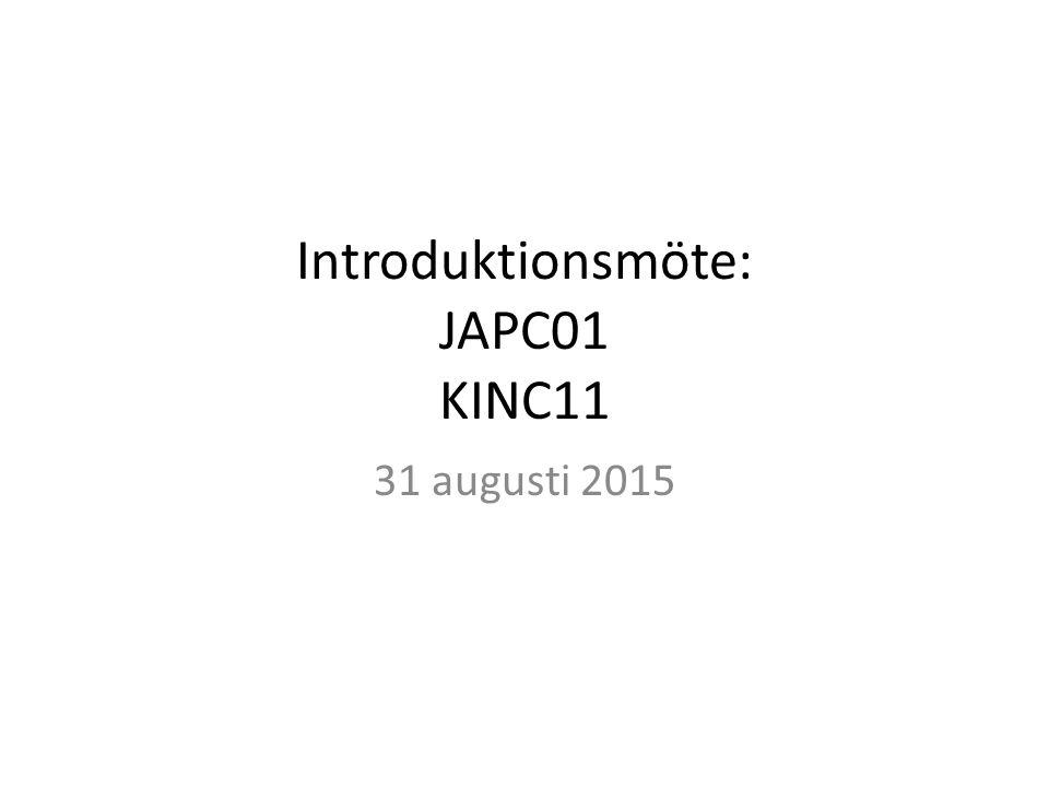 Introduktionsmöte: JAPC01 KINC11 31 augusti 2015