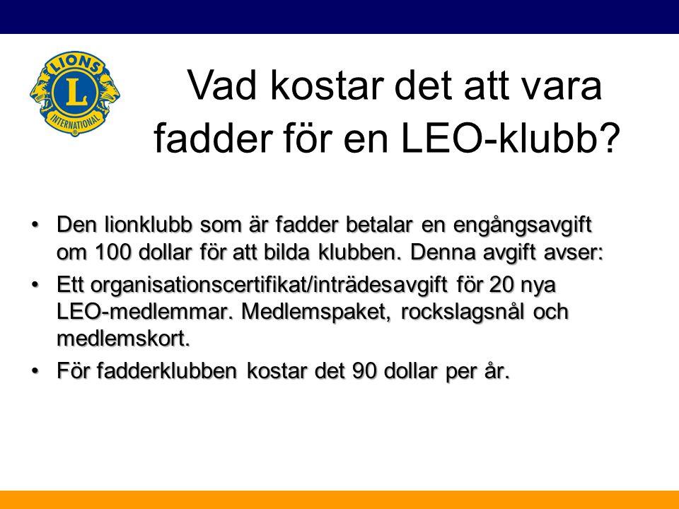 Den lionklubb som är fadder betalar en engångsavgift om 100 dollar för att bilda klubben. Denna avgift avser:Den lionklubb som är fadder betalar en en