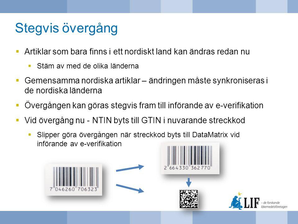 Stegvis övergång  Artiklar som bara finns i ett nordiskt land kan ändras redan nu  Stäm av med de olika länderna  Gemensamma nordiska artiklar – än