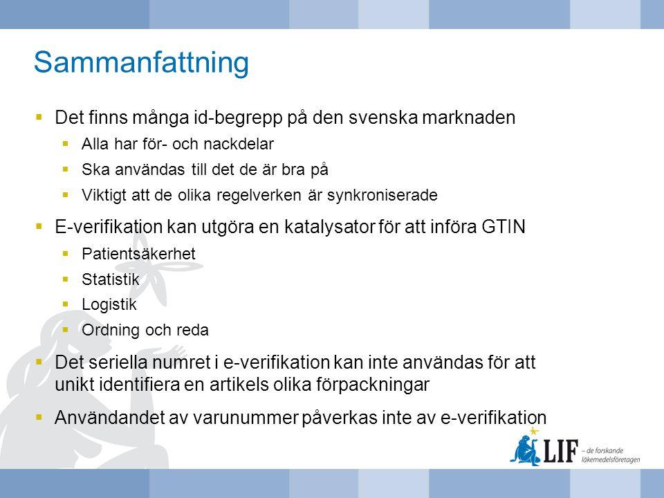 Sammanfattning  Det finns många id-begrepp på den svenska marknaden  Alla har för- och nackdelar  Ska användas till det de är bra på  Viktigt att
