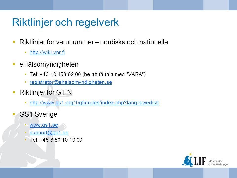 Riktlinjer och regelverk  Riktlinjer för varunummer – nordiska och nationella http://wiki.vnr.fi  eHälsomyndigheten Tel: +46 10 458 62 00 (be att få