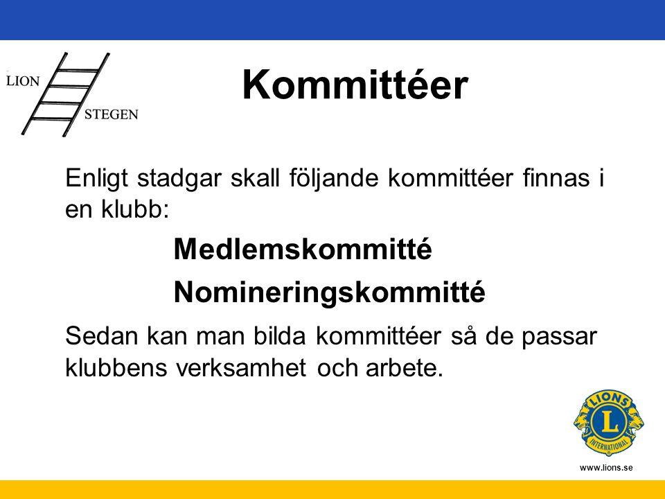 www.lions.se Kommittéer Enligt stadgar skall följande kommittéer finnas i en klubb: Medlemskommitté Nomineringskommitté Sedan kan man bilda kommittéer