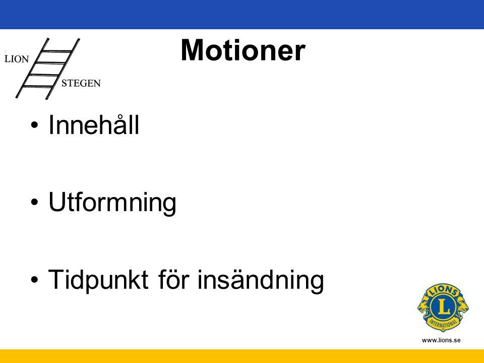 www.lions.se Motioner Innehåll Utformning Tidpunkt för insändning
