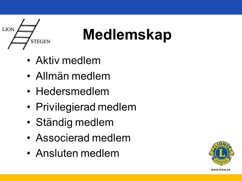 www.lions.se Medlemskap Aktiv medlem Allmän medlem Hedersmedlem Privilegierad medlem Ständig medlem Associerad medlem Ansluten medlem