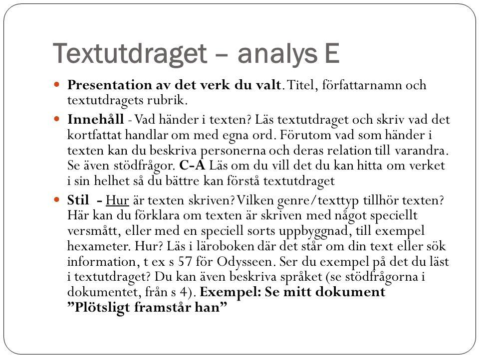 Textutdraget – analys E Presentation av det verk du valt. Titel, författarnamn och textutdragets rubrik. Innehåll - Vad händer i texten? Läs textutdra