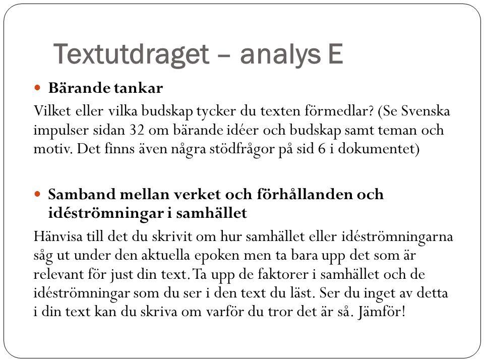 Textutdraget – analys E Bärande tankar Vilket eller vilka budskap tycker du texten förmedlar? (Se Svenska impulser sidan 32 om bärande idéer och budsk