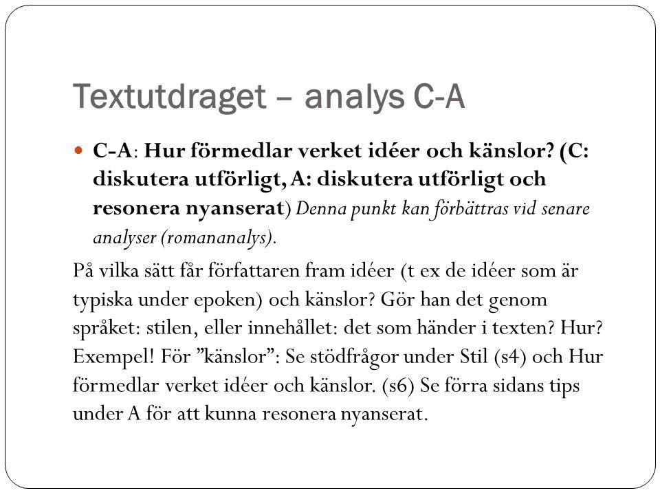Textutdraget – analys C-A C-A: Hur förmedlar verket idéer och känslor? (C: diskutera utförligt, A: diskutera utförligt och resonera nyanserat) Denna p