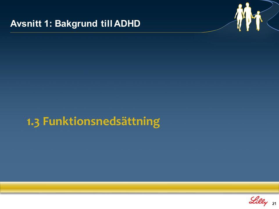 22 Effekter av ADHD bortom kärnsymptomen Familj Benägenhet för känsloutbrott 6,11 Känner sig missmodig p.g.a.