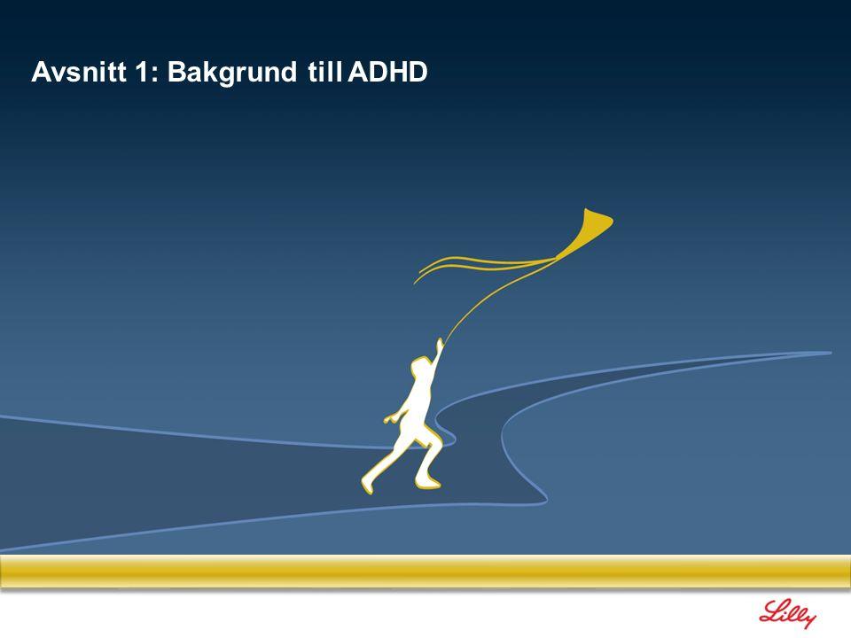 5 1.1 Epidemiologiska data Avsnitt 1: Bakgrund till ADHD