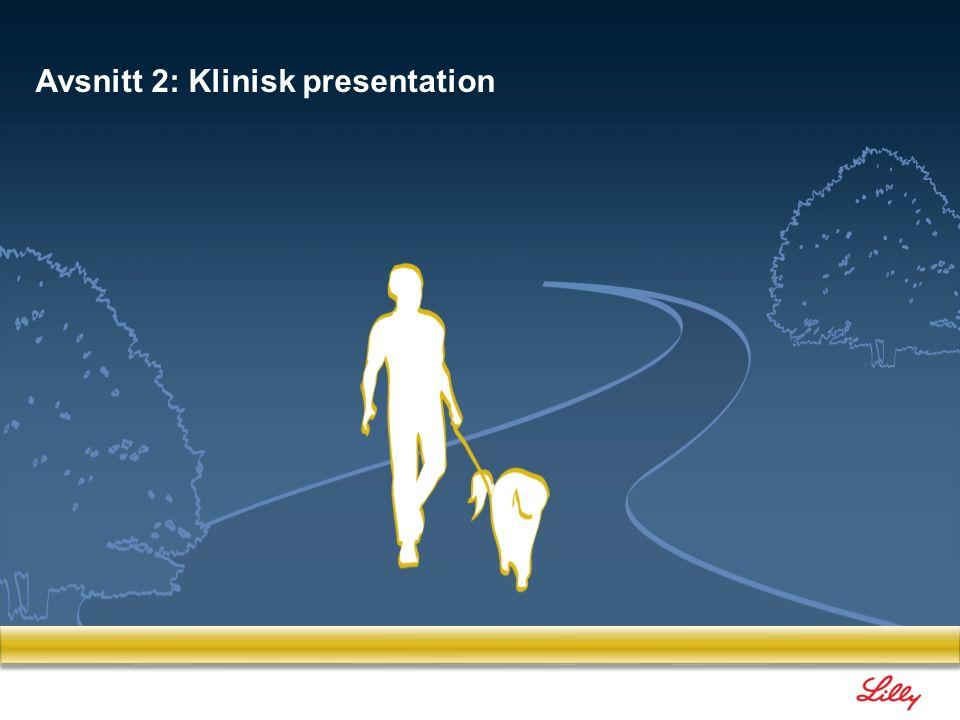 42 Avsnitt 2: Klinisk presentation 2.1 Kliniska symptom och diagnostiska kriterier