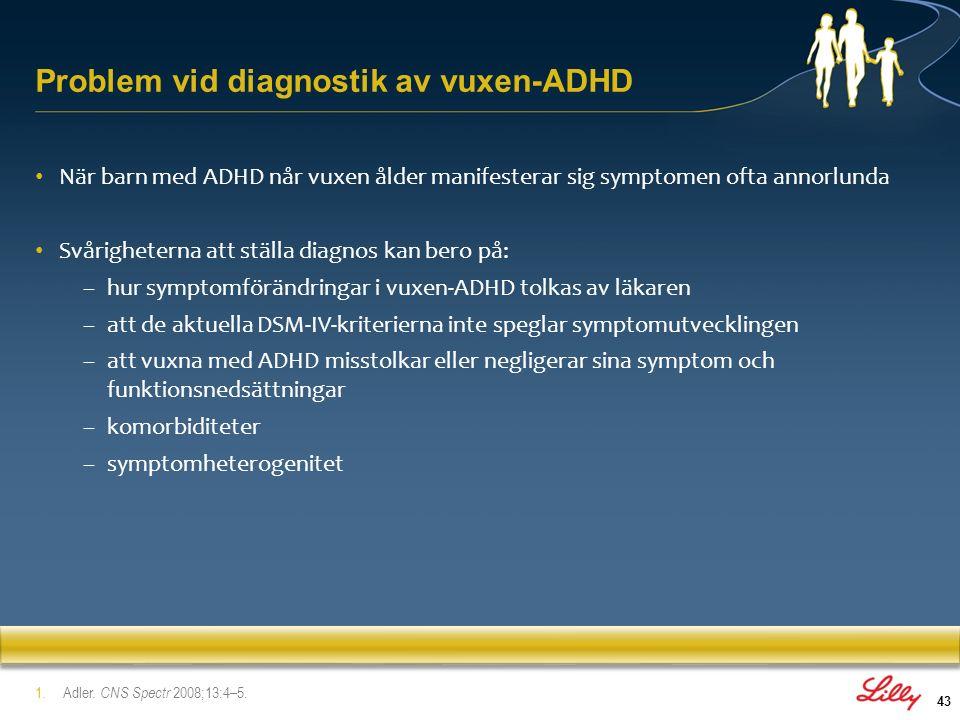 44 För att förstå och känna igen ADHD krävs en god förståelse av debut, förlopp och de specifika symptom som kännetecknar sjukdomen Det är viktigt att göra en koppling mellan de underliggande förändringarna i mentalt tillstånd och de beteendemässiga symptom som dessa leder till, eftersom det är dessa beteenden som definierar sjukdomen Det finns en karakteristisk psykopatologi (ett subjektivt mentalt tillstånd) som ligger bakom de beteendemässiga symptomen på ADHD ADHD kräver en klinisk diagnos 1.Kooij et al.