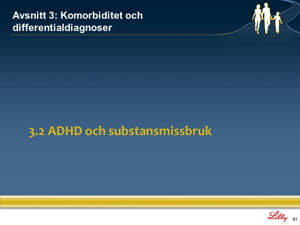 84 Anledningar till sambandet: –Stimulussökande beteende: Inneboende komponent av ADHD (t.ex.