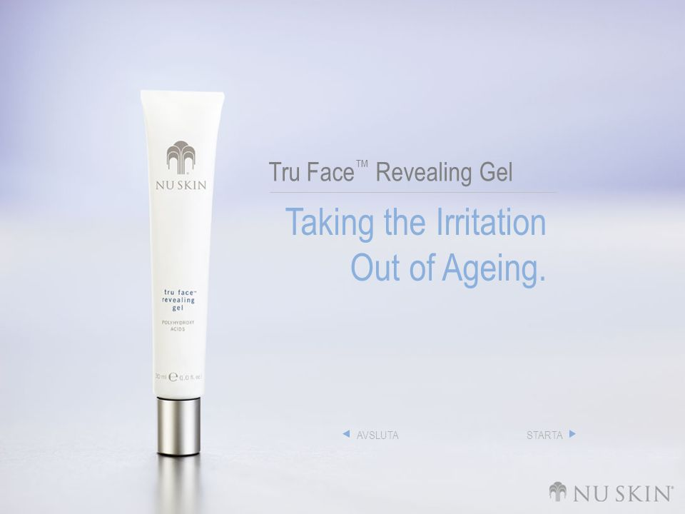 Tru Face ™ Revealing Gel Taking the Irritation Out of Ageing. AVSLUTASTARTA