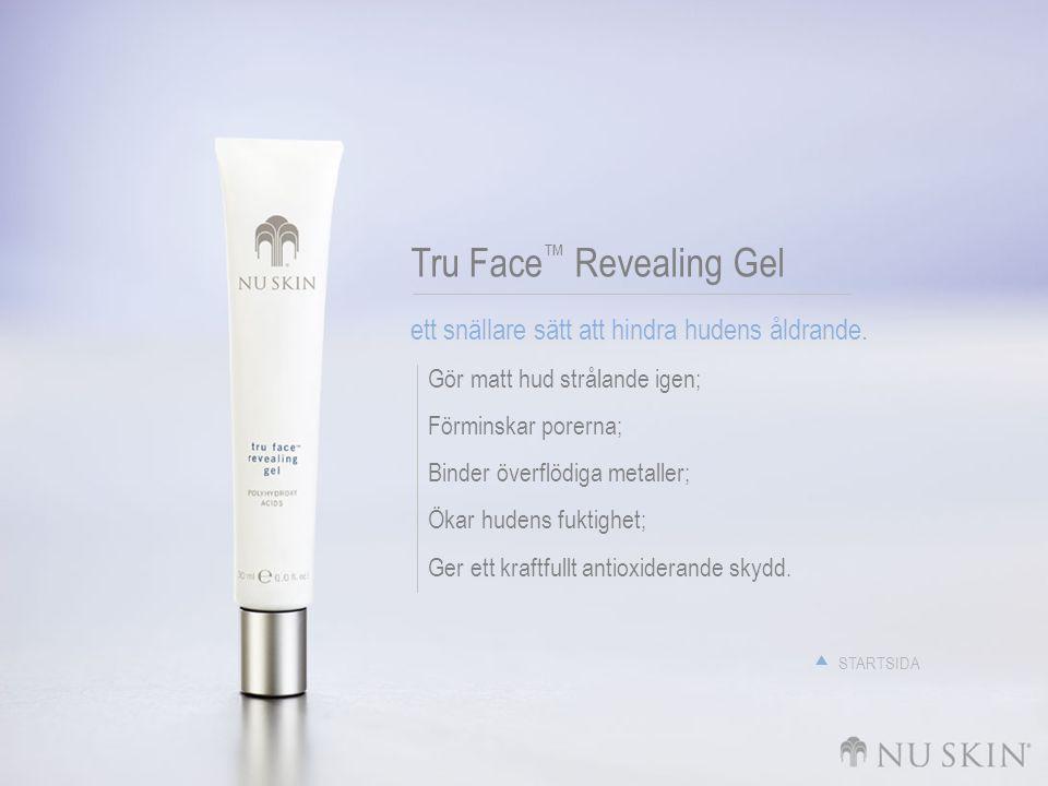 Tru Face ™ Revealing Gel ett snällare sätt att hindra hudens åldrande. Gör matt hud strålande igen; Förminskar porerna; Binder överflödiga metaller; Ö