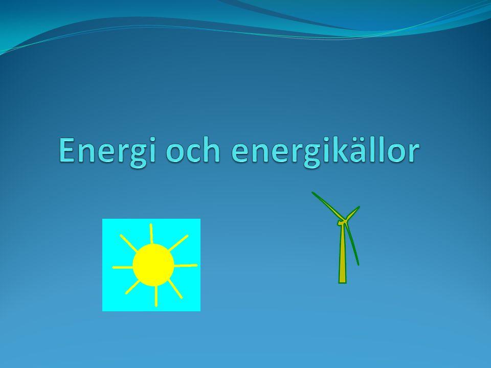 Energikällor förnybara energikällor icke förnybara energikällor
