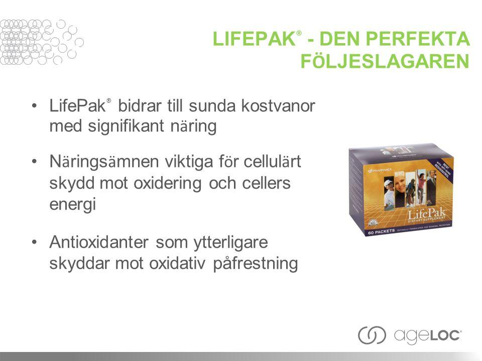 LIFEPAK ® - DEN PERFEKTA F Ö LJESLAGAREN LifePak ® bidrar till sunda kostvanor med signifikant n ä ring N ä rings ä mnen viktiga f ö r cellul ä rt sky