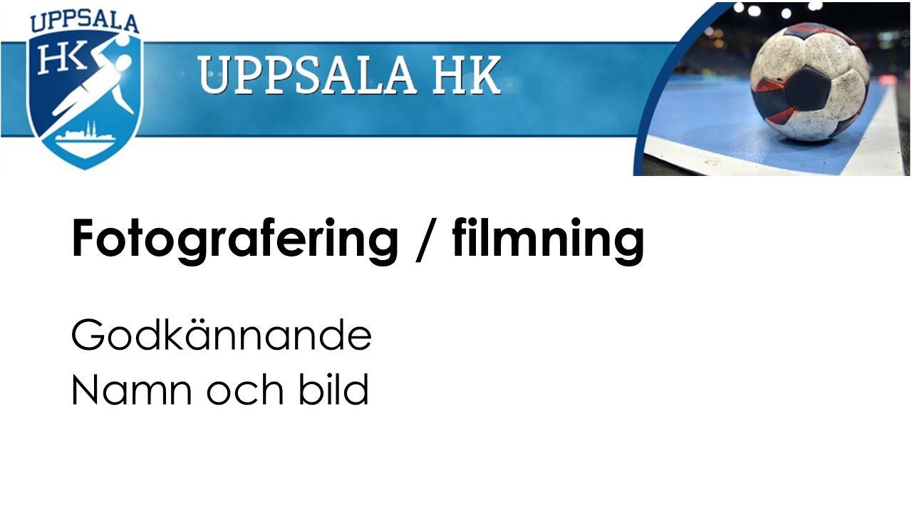 Fotografering / filmning Godkännande Namn och bild