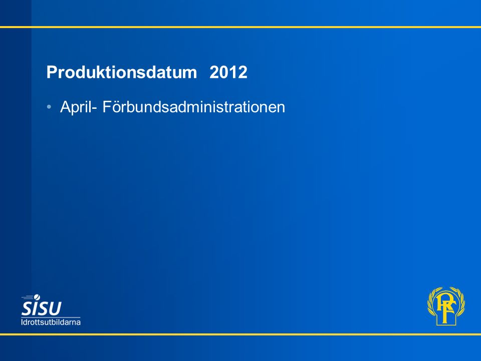 Produktionsdatum 2012 April- Förbundsadministrationen