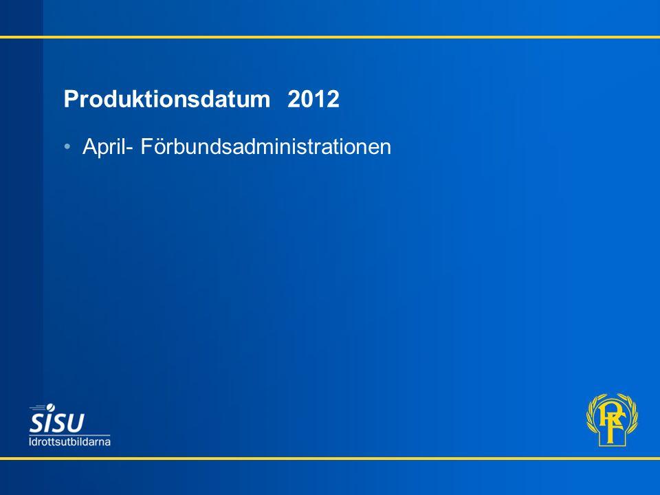 Produktionsdatum 2012 April- Förbundsadministrationen