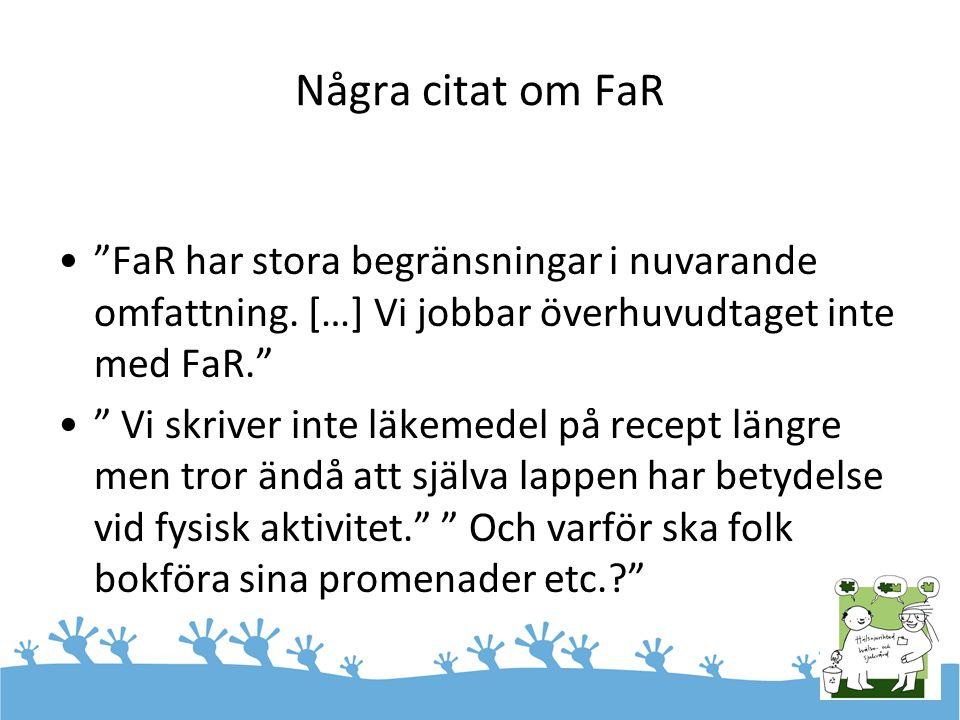 Några citat om FaR FaR har stora begränsningar i nuvarande omfattning.
