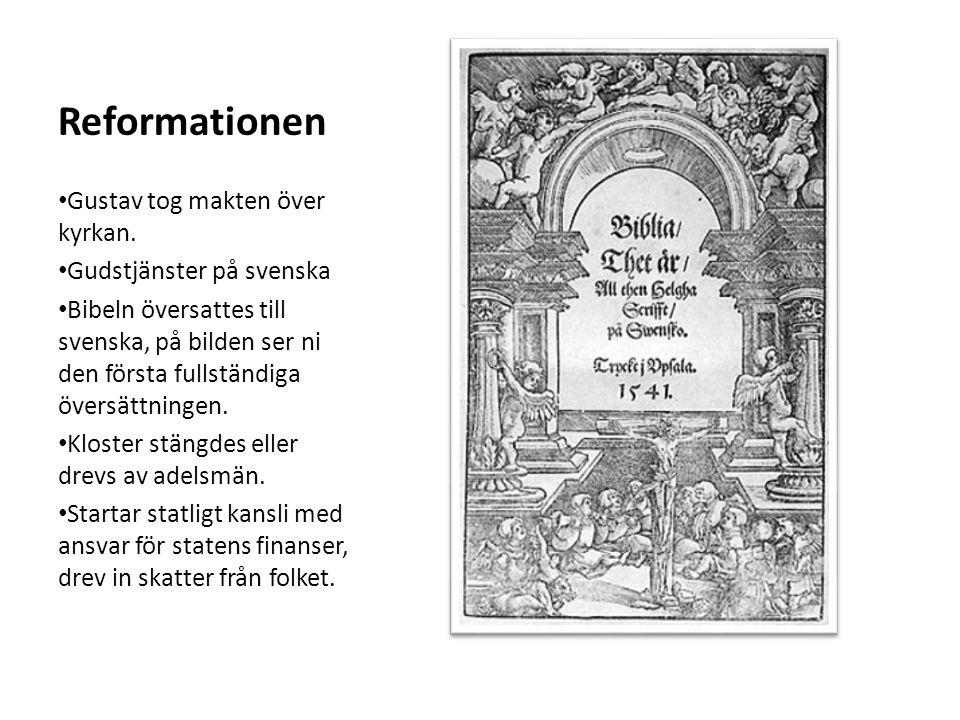 Reformationen Gustav tog makten över kyrkan.
