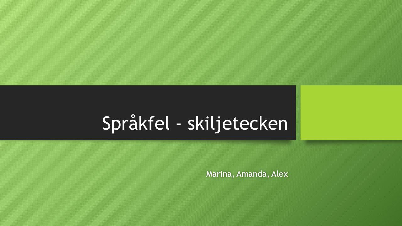 Språkfel - skiljetecken Marina, Amanda, AlexMarina, Amanda, Alex
